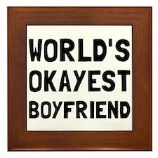 Worlds Okayest Boyfriend Framed Tile