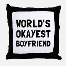 Worlds Okayest Boyfriend Throw Pillow