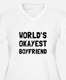 Worlds Okayest Boyfriend Plus Size T-Shirt