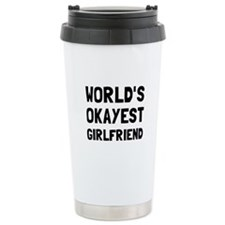 Worlds Okayest Girlfriend Travel Mug