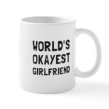 Worlds Okayest Girlfriend Mugs