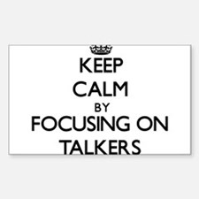 Keep Calm by focusing on Talkers Decal