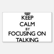 Keep Calm by focusing on Talking Decal
