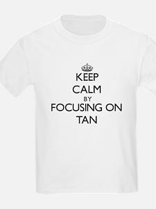 Keep Calm by focusing on Tan T-Shirt