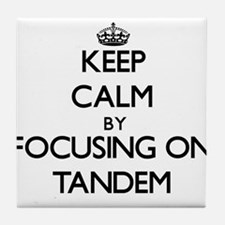 Keep Calm by focusing on Tandem Tile Coaster