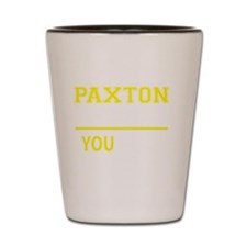 Funny Paxton Shot Glass