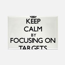 Keep Calm by focusing on Targets Magnets