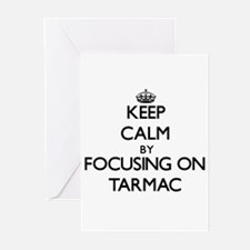 Keep Calm by focusing on Tarmac Greeting Cards