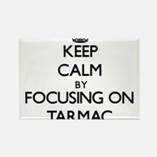 Keep Calm by focusing on Tarmac Magnets