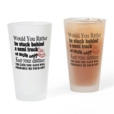 Behind or Under Trucking Drinking Glass