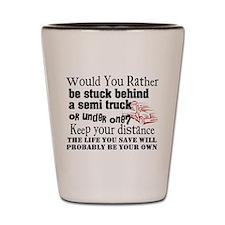 Behind or Under Trucking Shot Glass