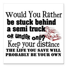 """Behind or Under Trucking Square Car Magnet 3"""" x 3"""""""