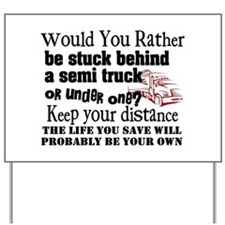 Behind or Under Trucking Yard Sign