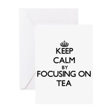 Keep Calm by focusing on Tea Greeting Cards