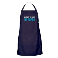 I'm Right I'm Papou Apron (dark)