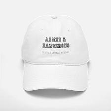 ARMED DANGEROUS - I HAVE A LETHAL WEAPON! Baseball Baseball Cap