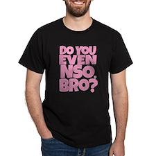 Do you even NSO, bro? T-Shirt
