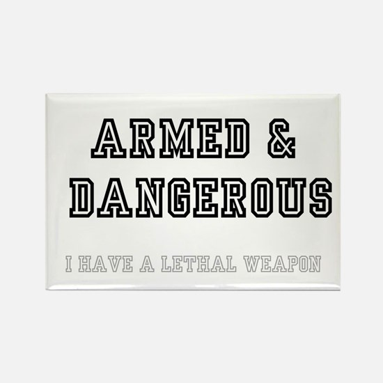 ARMED DANGEROUS - I HAVE A LETHAL WEAPON Magnets