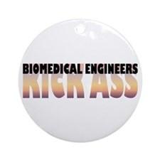 Biomedical Engineers Kick Ass Ornament (Round)
