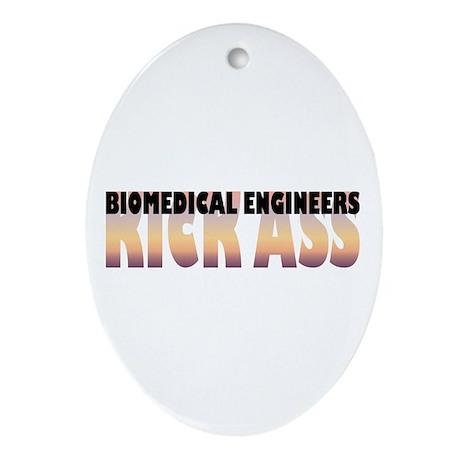 Biomedical Engineers Kick Ass Oval Ornament