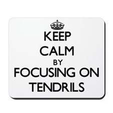 Keep Calm by focusing on Tendrils Mousepad