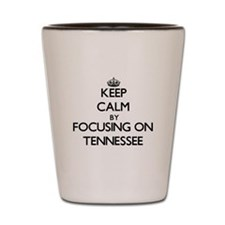 Keep Calm by focusing on Tennessee Shot Glass