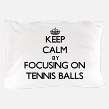 Keep Calm by focusing on Tennis Balls Pillow Case