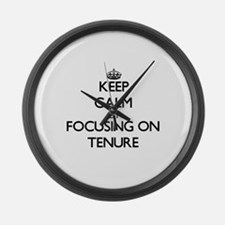 Keep Calm by focusing on Tenure Large Wall Clock