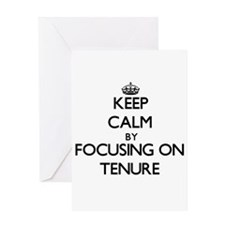 Keep Calm by focusing on Tenure Greeting Cards