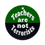 Teachers are not Terrorists (Ornament)