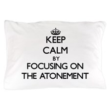 Keep Calm by focusing on The Atonement Pillow Case