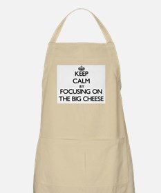 Keep Calm by focusing on The Big Cheese Apron
