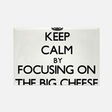 Keep Calm by focusing on The Big Cheese Magnets