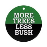 More Trees Less Bush (Tree Ornament)