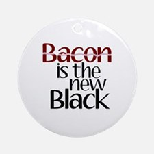 Bacon Is The New Black Ornament (Round)