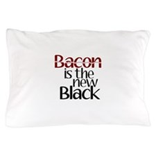 Bacon Is The New Black Pillow Case