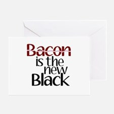 Bacon Is The New Black Greeting Card