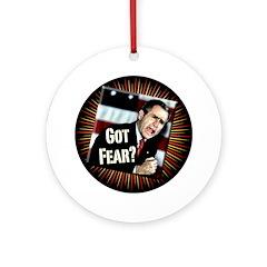 Bush: Got Fear? (Christmas Tree Ornament)
