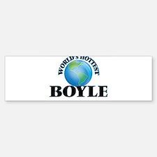 World's hottest Boyle Bumper Bumper Bumper Sticker