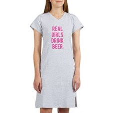 Real Girls Drink Beer Women's Nightshirt