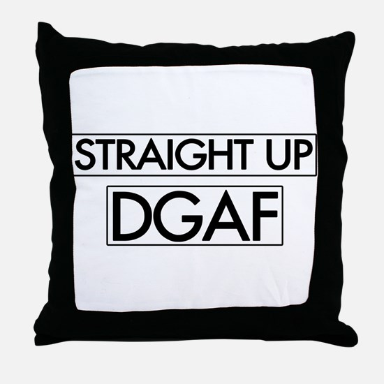 Straight Up DGAF Throw Pillow