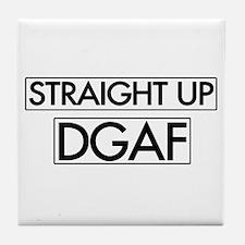 Straight Up DGAF Tile Coaster