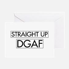 Straight Up DGAF Greeting Card