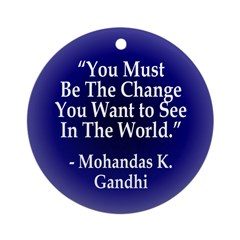 You Must Be the Change (Ornament)