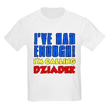 Had Enough Calling Dziadek T-Shirt