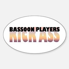 Bassoon Players Kick Ass Oval Decal