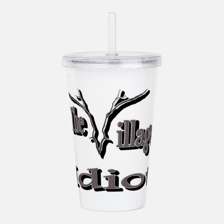 Village Idiot Acrylic Double-wall Tumbler