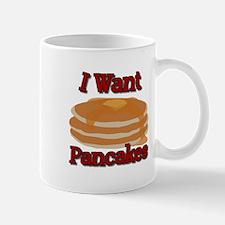 I Want Pancakes Mug