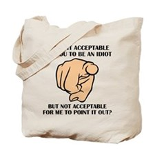 Point Out Idiots Tote Bag
