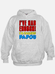 Had Enough Calling Papou Hoodie